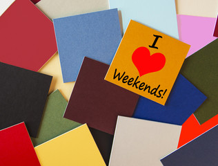 I Love Weekends! For Business, Teaching, Office & Workers!