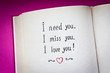 I need you, I miss you, I love you! words and red heart