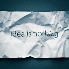 Idea is everything!  Important role of idea concept
