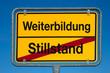 Wechselschild ohne Pfeil STILLSTAND - WEITERBILDUNG
