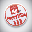 Say NO to Puppy mills - Vector Button Badge
