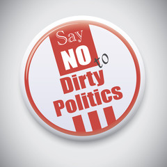 Say NO to Dirty Politics - Vector Button Badge