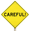 Be Careful Yellow Warning Road Sign Caution Danger
