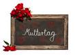 Kreidetafel, rote Rosen, Text, Muttertag