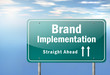 "Highway Signpost ""Brand Implementation"""