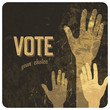 Voting hands grunge poster. Vector