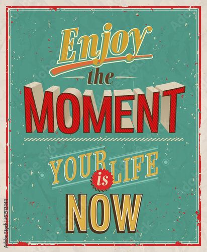 Enjoy the moment. Vector illustration