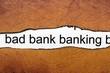 Bad banking