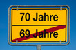 Wechselschild ohne Pfeil 69 JAHRE - 70 JAHRE