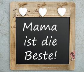 Mama ist die Beste!