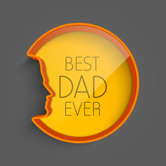 Happy Fathers Day background with text Best Dad Ever on grey bac