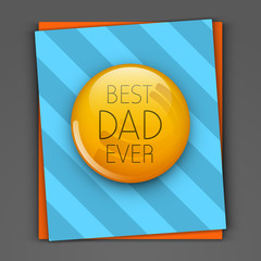 Happy Fathers Day greeting or gift cards with text Best Dad Ever