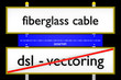 fiberglass cable vs dsl-vectoring_Internetausbau - 3D