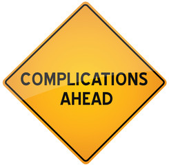 Complications ahead