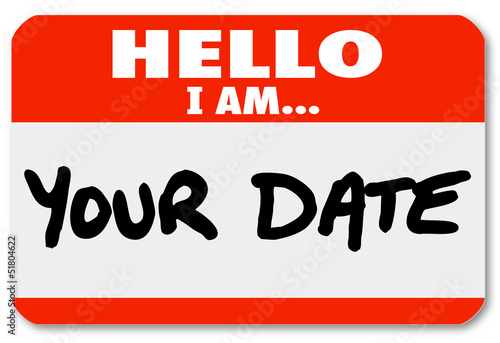 Hello I Am Your Date Words Nametag Sticker Romance Dating