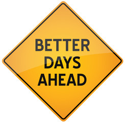 Better days ahead