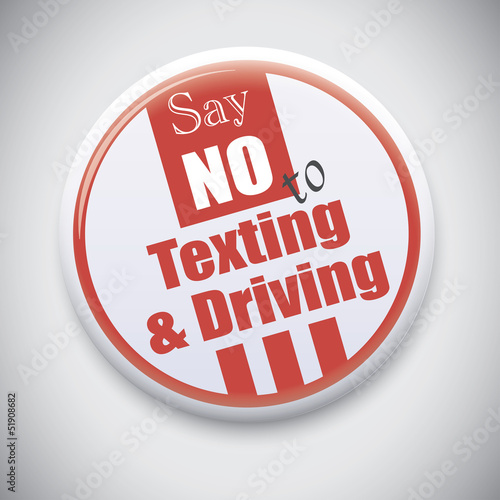 Say no to Texting & Driving -Vector button badge