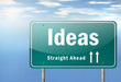 "Highway Signpost ""Ideas"""