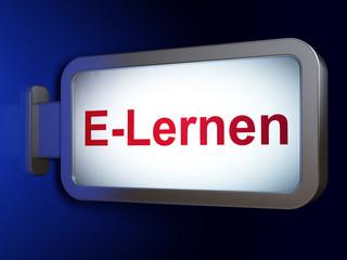 Education concept: E-Lernen(german) on billboard background