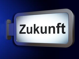 Timeline concept: Zukunft on billboard background