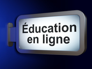Education concept: Education En ligne (french) on billboard