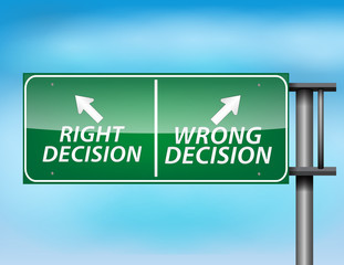 Glossy highway sign with right and wrong decision
