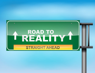 "Highway sign with ""Road to Reality"" text"