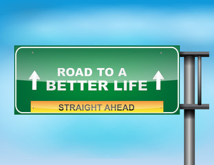 """Highway sign with """"Road to Better Life"""" text"""