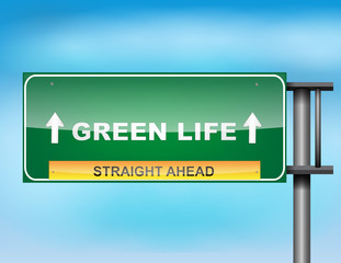 "Highway sign with ""Green Life "" text"