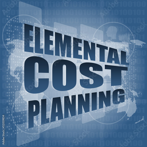 elemental cost planning word on business digital touch screen