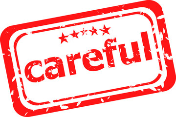 word careful on red rubber stamp