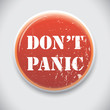 Dont Panic - Vector Pin / Button Badge