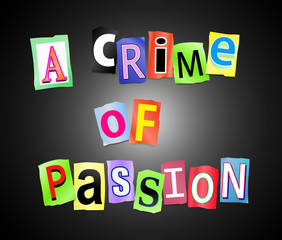 A crime of passion.