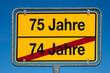Wechselschild ohne Pfeil 74 JAHRE - 75 JAHRE