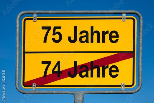 Wechselschild ohne Pfeil 74 JAHRE - 75 JAHRE Poster