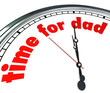 Time for Dad Clock Fatherhood Father's Day Appreciation