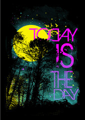 Today is the day © Tshirt-Factory.com