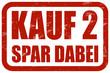 Grunge Stempel rot KAUF 2 SPAR DABEI