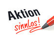Aktion sinnlos
