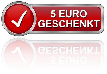 5 Euro geschenkt