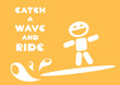 motivational quote catch a wave and ride