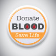 Donate Blood, Save Life - Vector Pin / Button Badge
