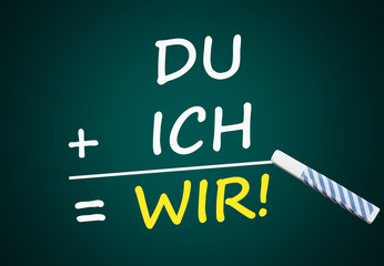 Du + Ich = Wir! (Tafel mit Text und Kreide)