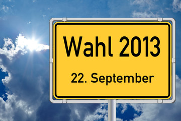 Schild Wahl 2013 22. September vor Himmel