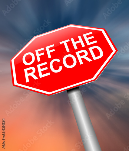Off the record concept.