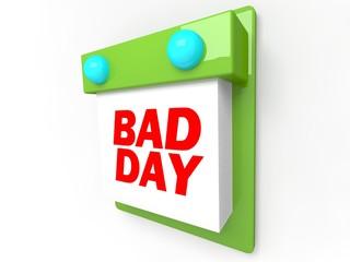 Bad Day - Wall Calendar