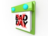 Bad Day - Wall Calendar