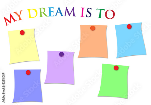 My dream is to ...