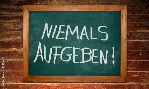 Kreidetafel - NIEMALS AUFGEBEN