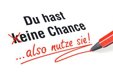 Schrift- & Stiftserie: Du hast eine Chance...
